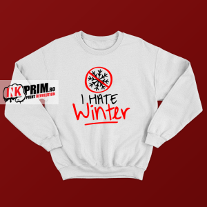 Sweatshirt - I hate winter