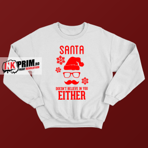 Sweatshirt - Santa doesn`t believe in you either