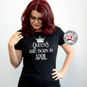 Tricou - QueenS are Born in April