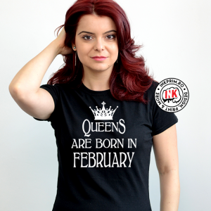 Tricou - QueenS are Born in February