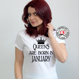 Tricou - QueenS are Born in January