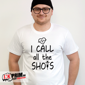 Tricou - I call all the shots