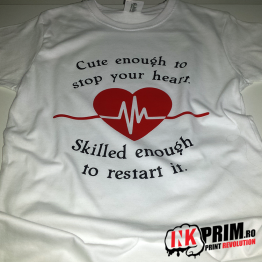 Tricou Personalizat, Cute Enough to Stop Your Heart Skilled Enough to Restart it