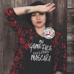 Tricou Personalizat - My Game Face Includes Mascara