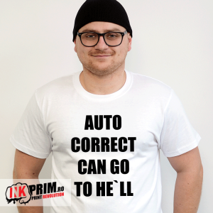 Tricou - Auto correct can go to he`ll
