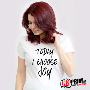 Tricou Personalizat, Today I Choose Joy
