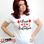Tricou Personalizat, Wine is my Valentine